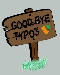 Good bye Typo3